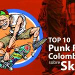 Top 10 Punk Rock Colombia sobre Skate