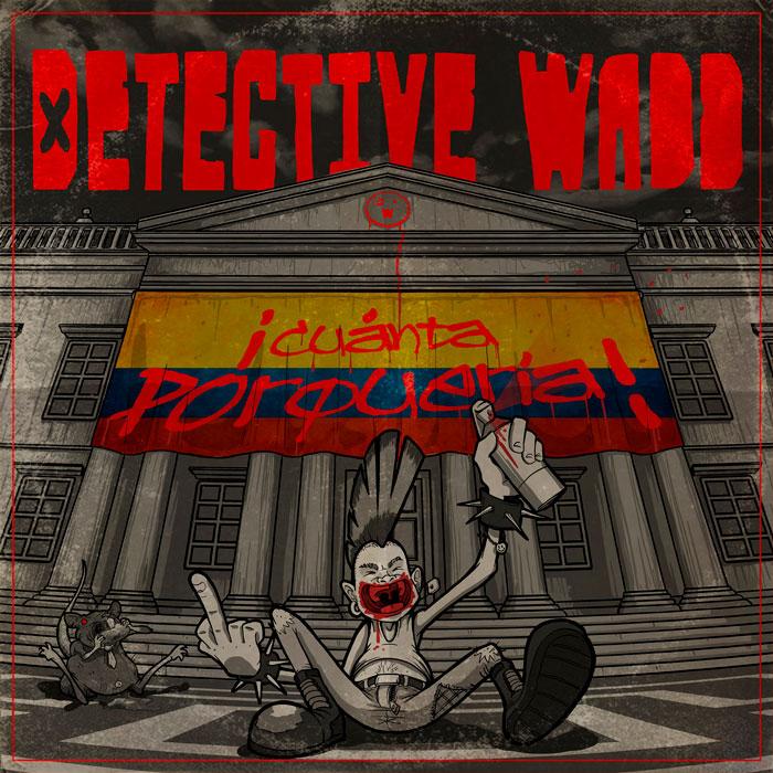 detective wadd lanza su nuevo disco cuánta porquería 2